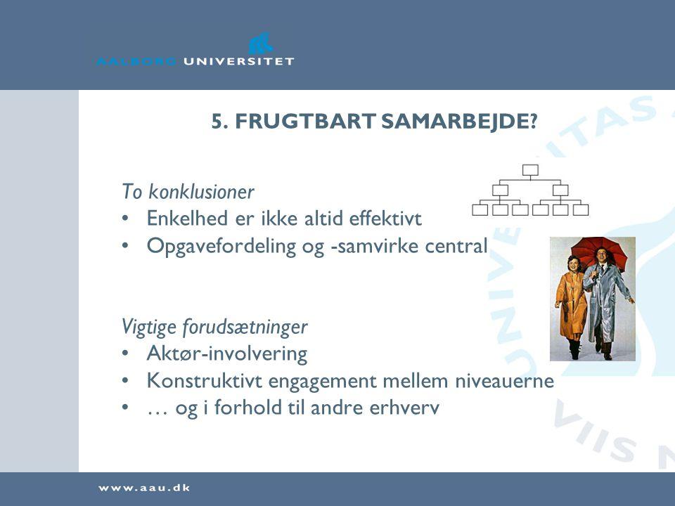5. FRUGTBART SAMARBEJDE.
