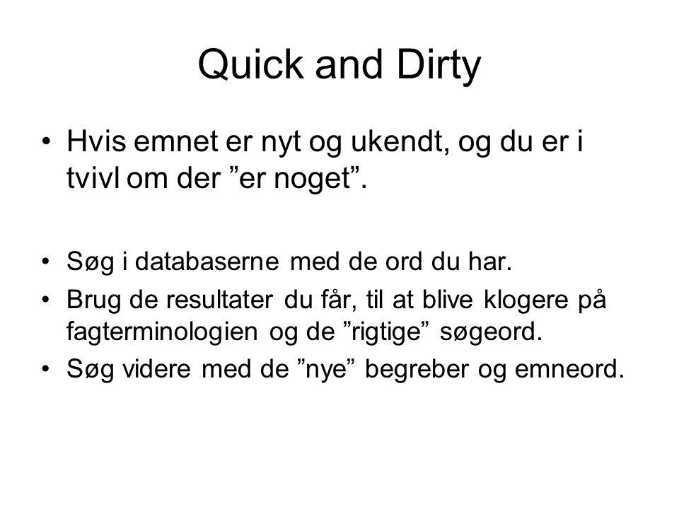 Quick and Dirty Hvis emnet er nyt og ukendt, og du er i tvivl om der er noget .
