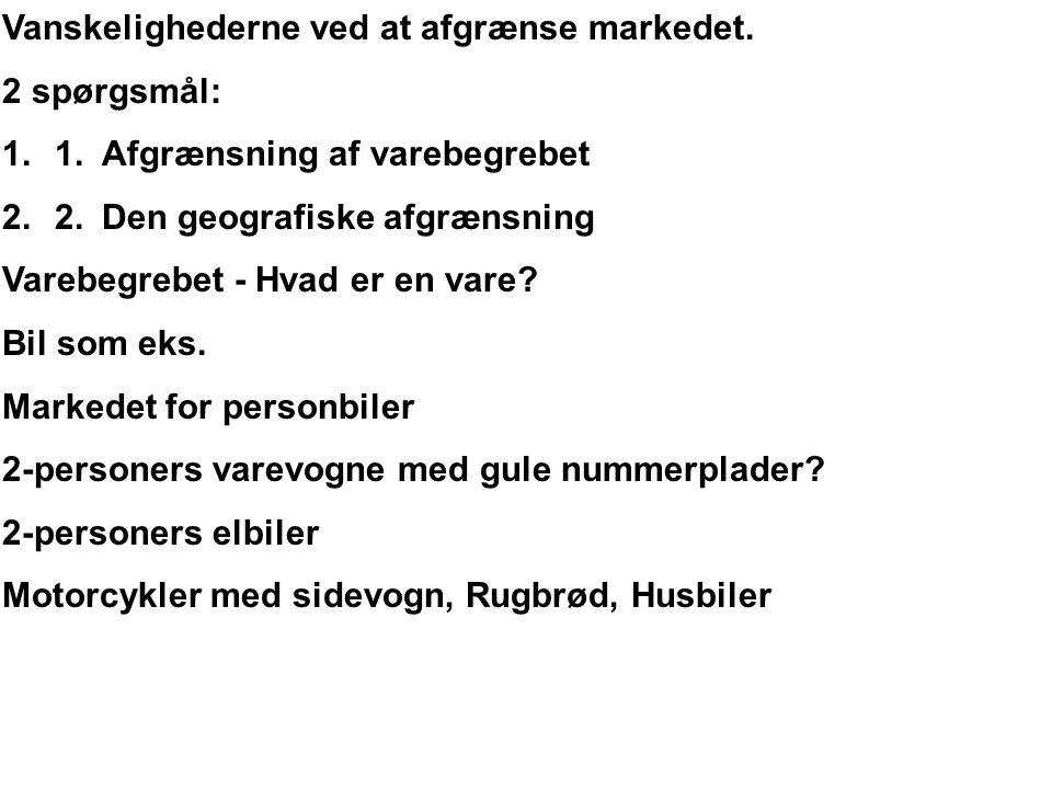 Vanskelighederne ved at afgrænse markedet. 2 spørgsmål: 1.