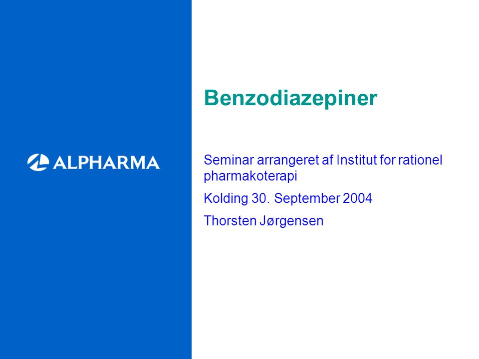 Benzodiazepiner Seminar arrangeret af Institut for rationel pharmakoterapi Kolding 30.
