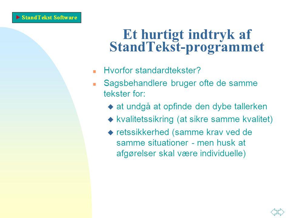 Et hurtigt indtryk af StandTekst-programmet n Hvorfor standardtekster.