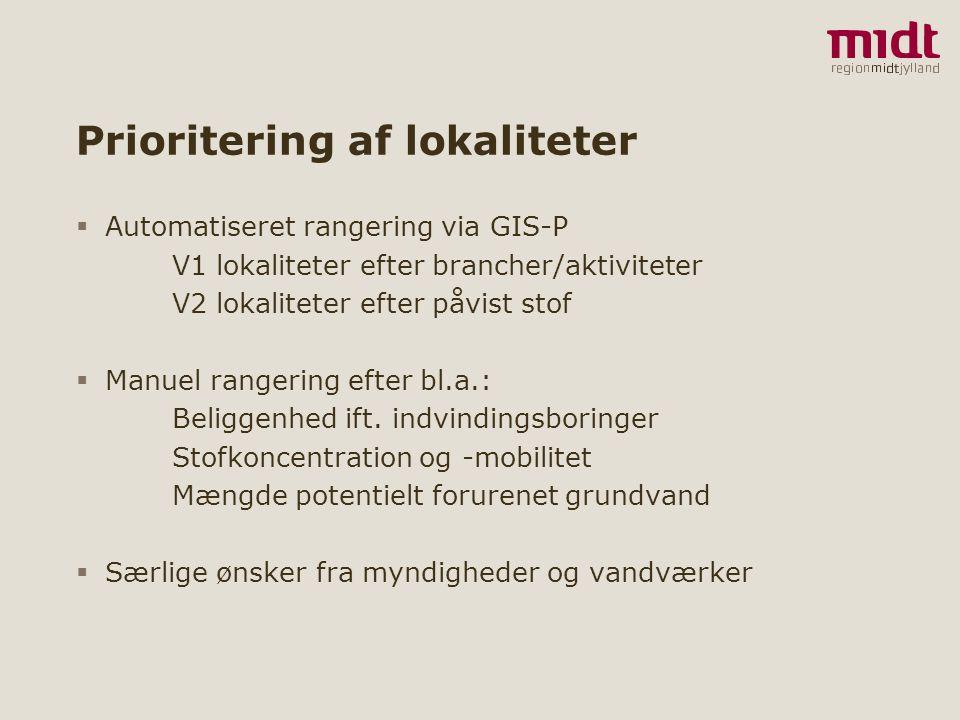 7 ▪ www.regionmidtjylland.dk Prioritering af lokaliteter  Automatiseret rangering via GIS-P V1 lokaliteter efter brancher/aktiviteter V2 lokaliteter efter påvist stof  Manuel rangering efter bl.a.: Beliggenhed ift.