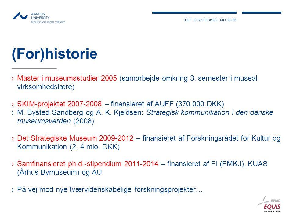DET STRATEGISKE MUSEUM (For)historie ›Master i museumsstudier 2005 (samarbejde omkring 3.