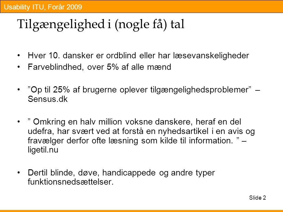 Usability ITU, Forår 2009 Tilgængelighed i (nogle få) tal Hver 10.