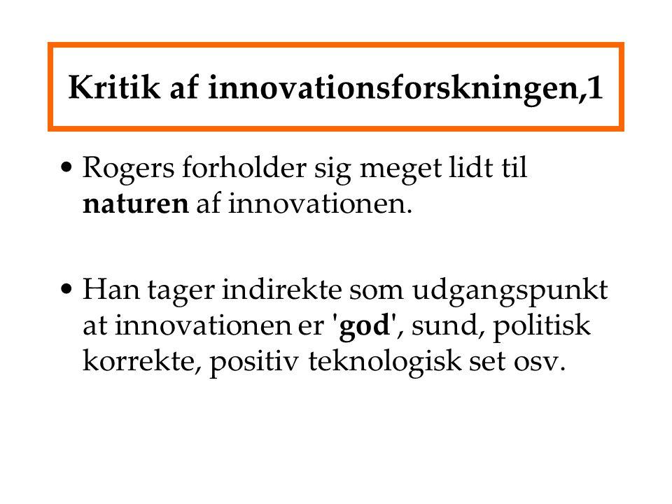 Kritik af innovationsforskningen,1 Rogers forholder sig meget lidt til naturen af innovationen.