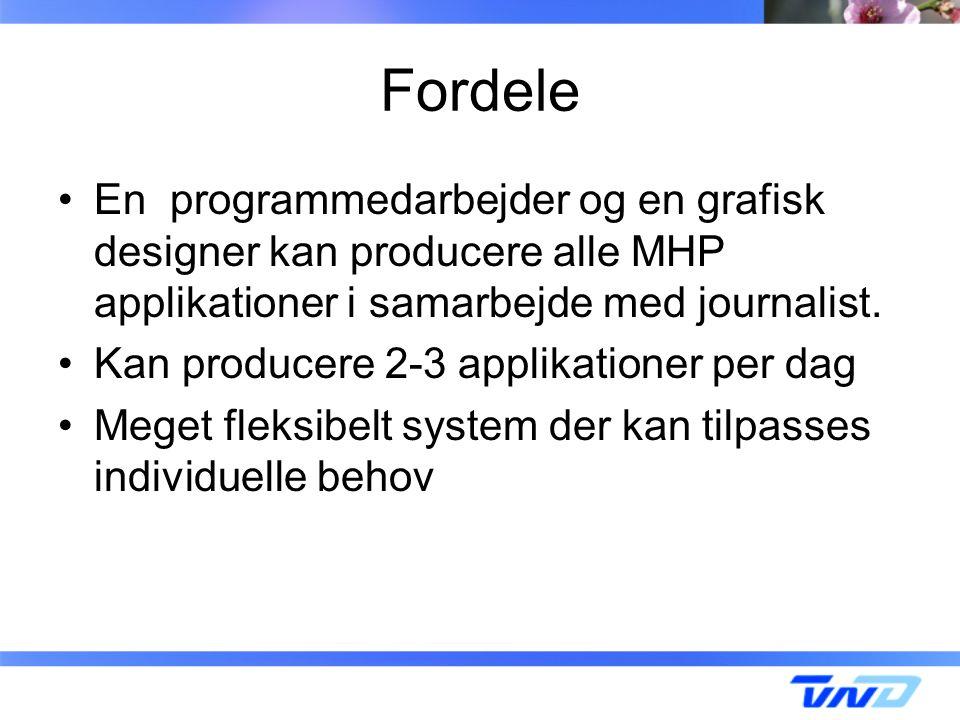 Fordele En programmedarbejder og en grafisk designer kan producere alle MHP applikationer i samarbejde med journalist.