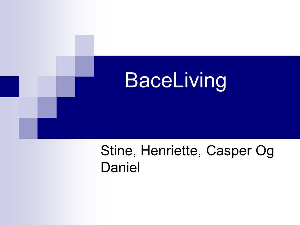BaceLiving Stine, Henriette, Casper Og Daniel