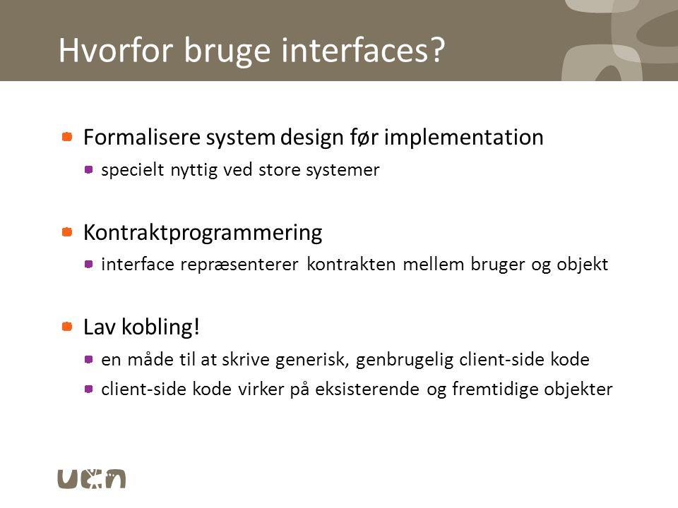 Hvorfor bruge interfaces.