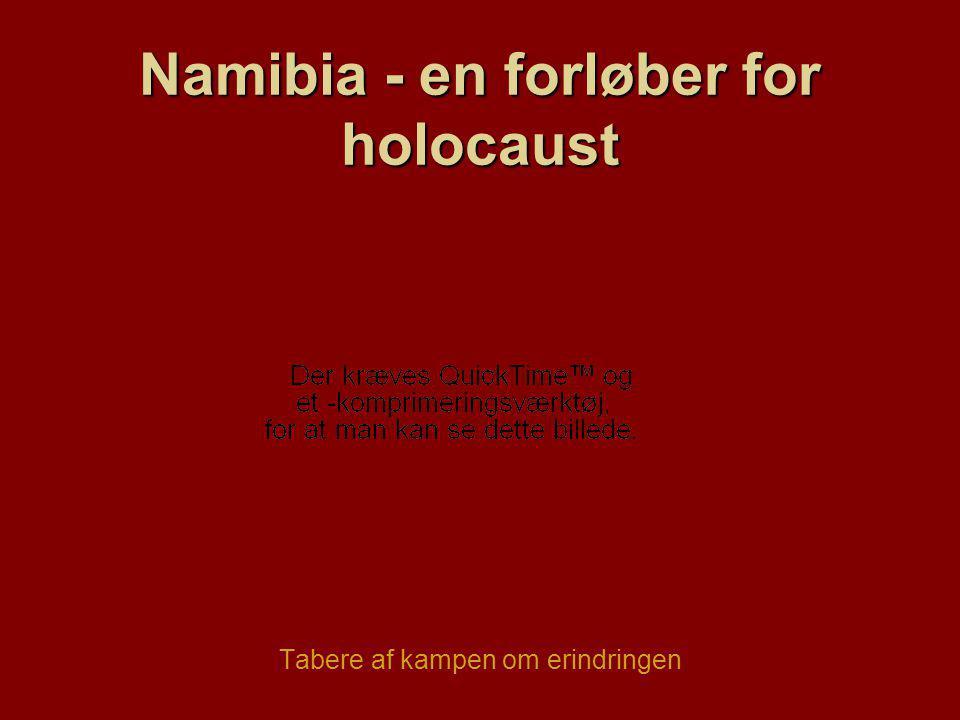 Namibia - en forløber for holocaust Tabere af kampen om erindringen
