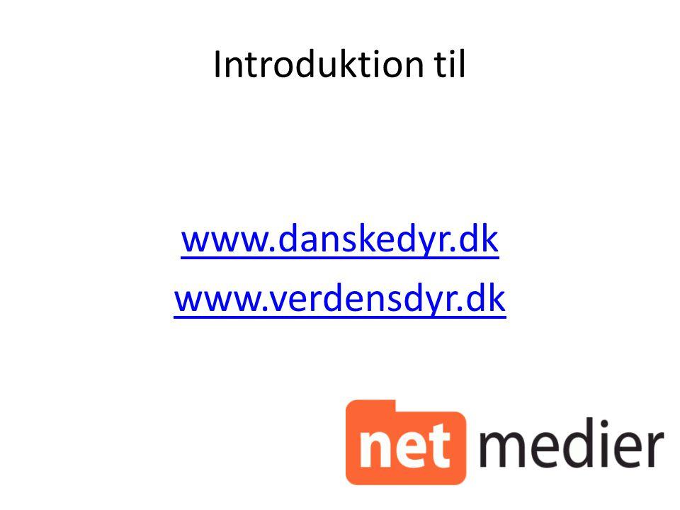 Introduktion til www.danskedyr.dk www.verdensdyr.dk