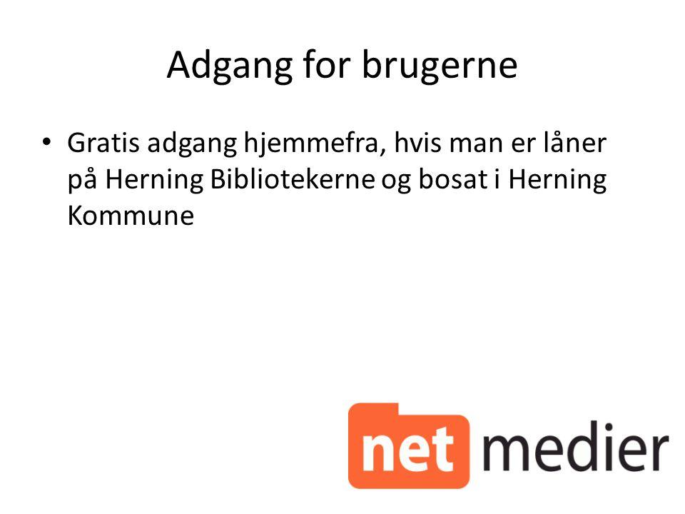 Adgang for brugerne Gratis adgang hjemmefra, hvis man er låner på Herning Bibliotekerne og bosat i Herning Kommune
