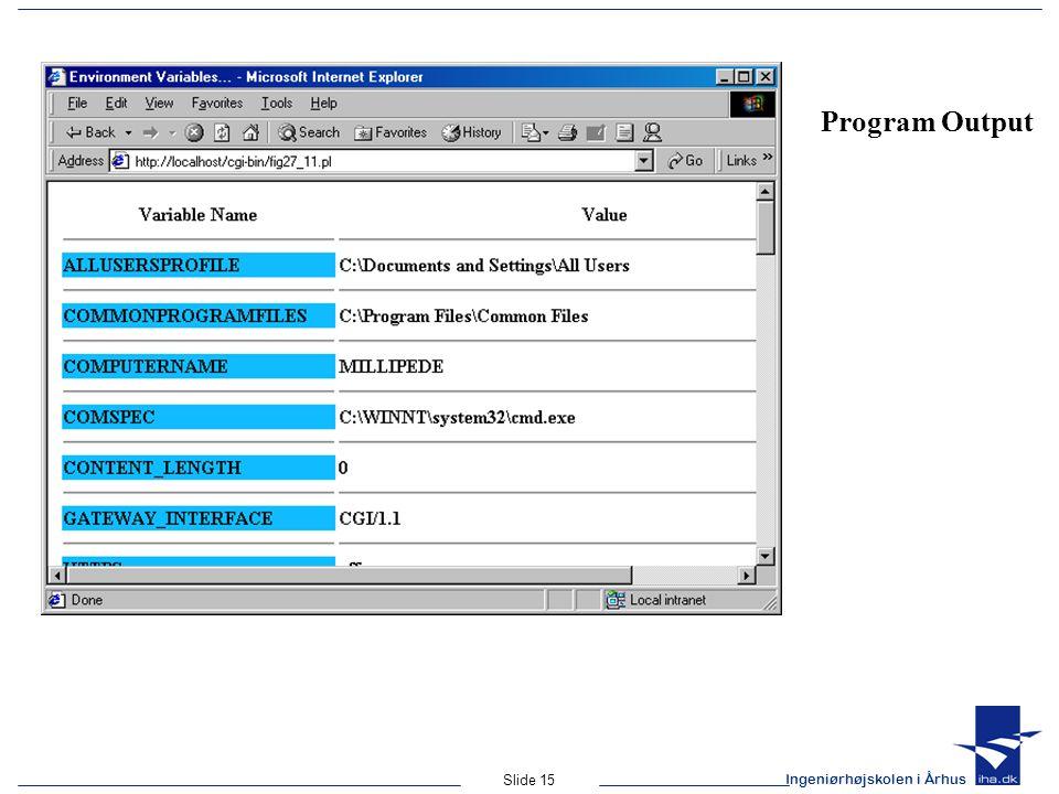 Ingeniørhøjskolen i Århus Slide 15 Program Output