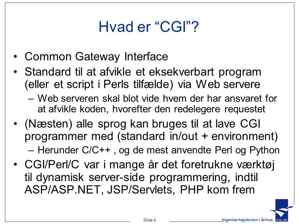 Ingeniørhøjskolen i Århus Slide 4 Hvad er CGI .