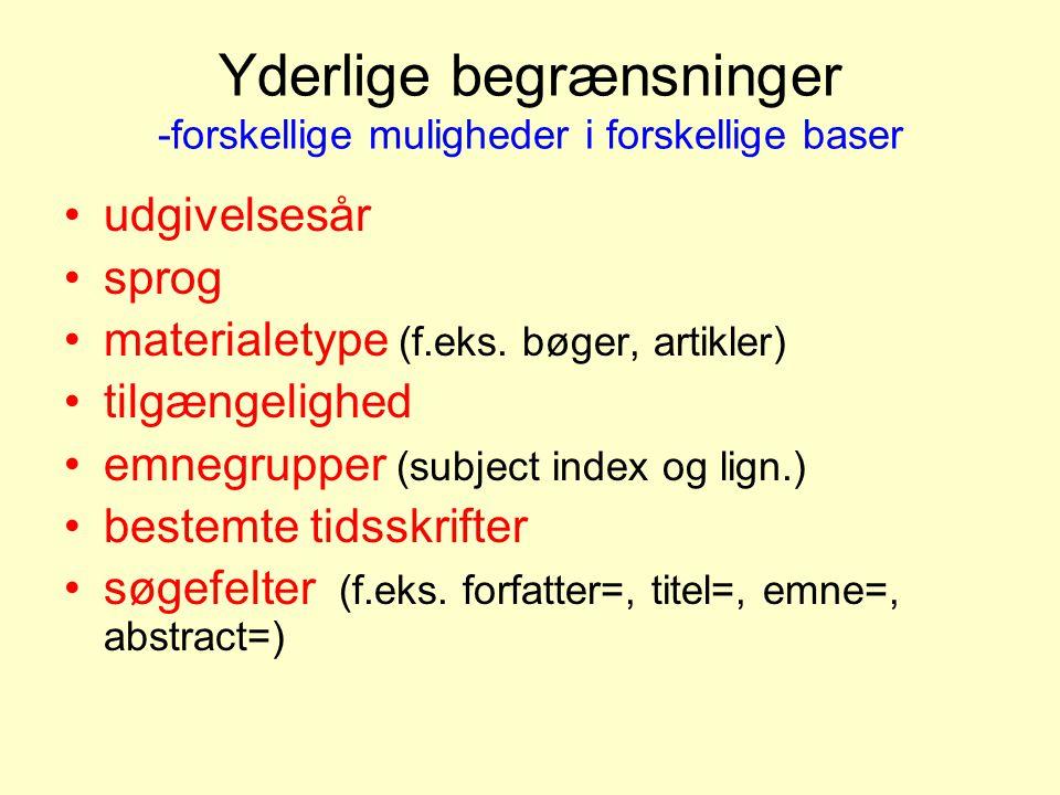 Yderlige begrænsninger -forskellige muligheder i forskellige baser udgivelsesår sprog materialetype (f.eks.
