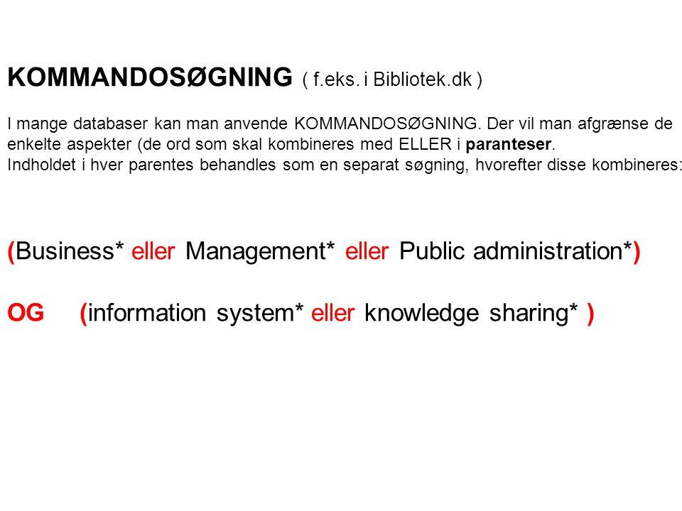 KOMMANDOSØGNING ( f.eks. i Bibliotek.dk ) I mange databaser kan man anvende KOMMANDOSØGNING.