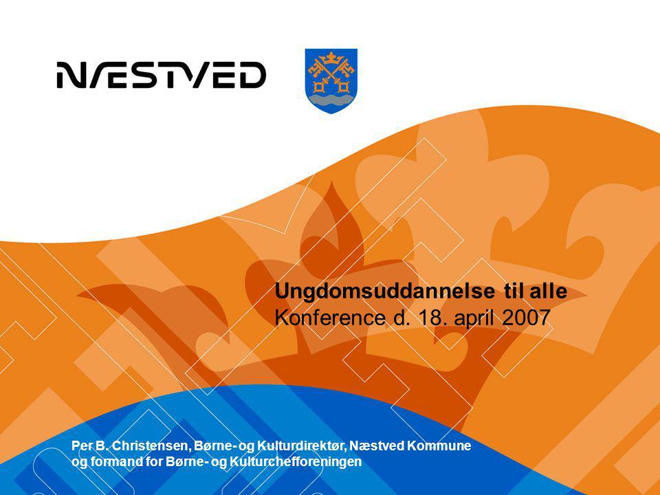 Ungdomsuddannelse til alle Konference d. 18. april 2007 Per B.