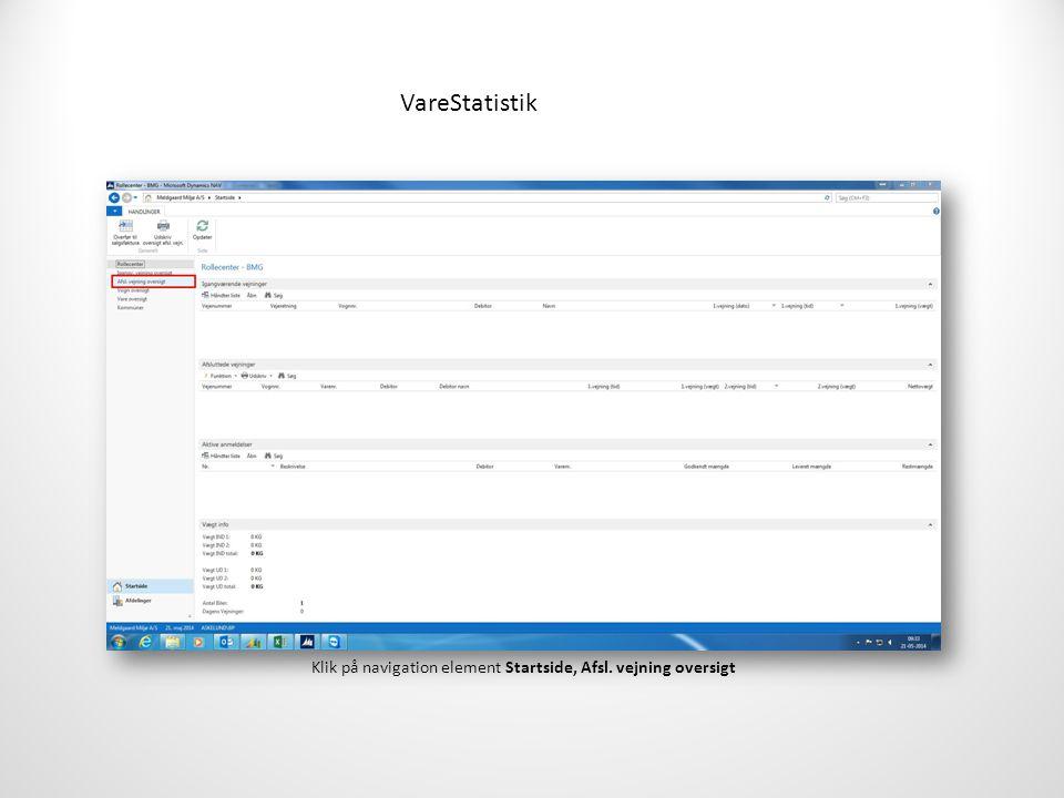 VareStatistik Klik på navigation element Startside, Afsl. vejning oversigt