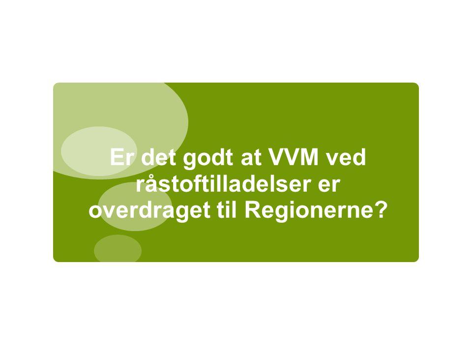 Er det godt at VVM ved råstoftilladelser er overdraget til Regionerne