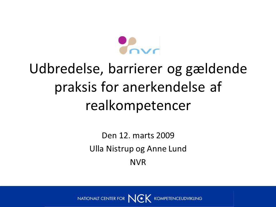 Udbredelse, barrierer og gældende praksis for anerkendelse af realkompetencer Den 12.