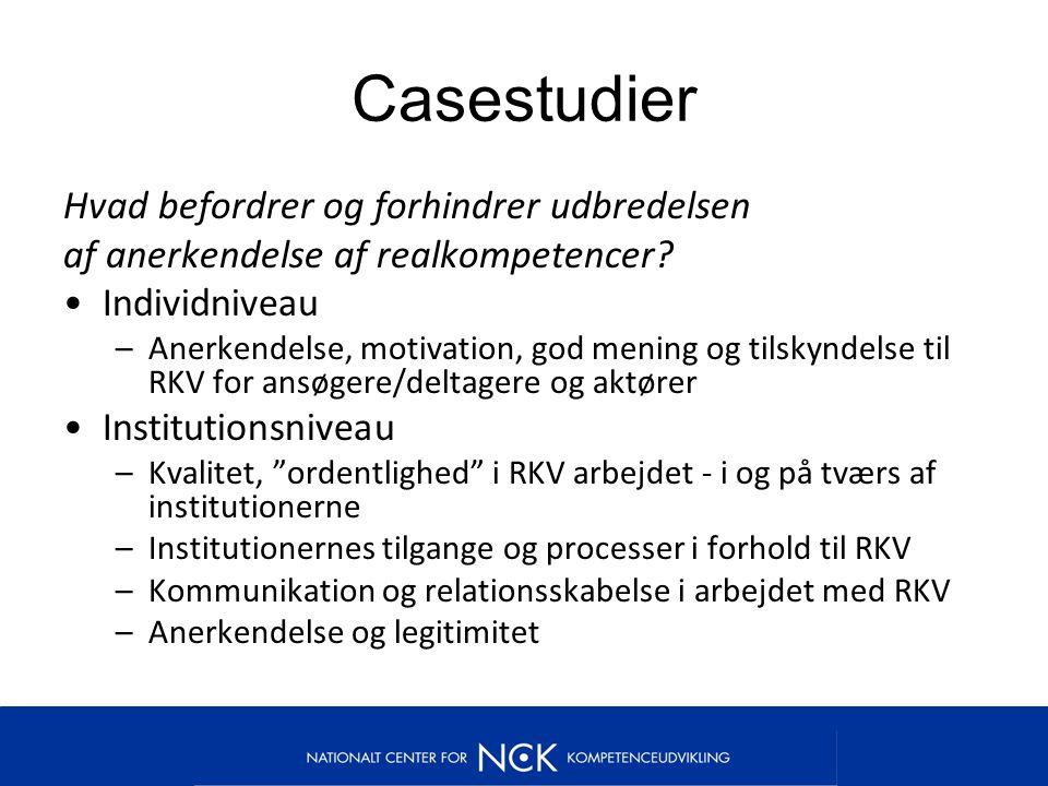Casestudier Hvad befordrer og forhindrer udbredelsen af anerkendelse af realkompetencer.