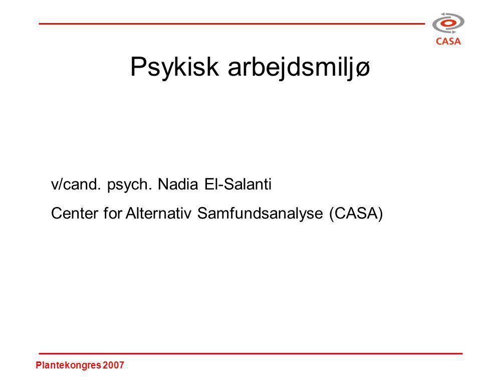 Plantekongres 2007 Psykisk arbejdsmiljø v/cand. psych.