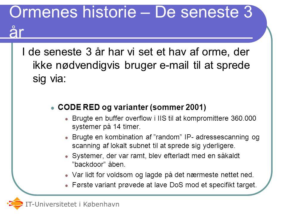 Ormenes historie – E-mail Melissa (Marts 1999) En virus/orme-hybrid, der sendte e-mail til de første 50 personer i offerets Outlook adressebog.
