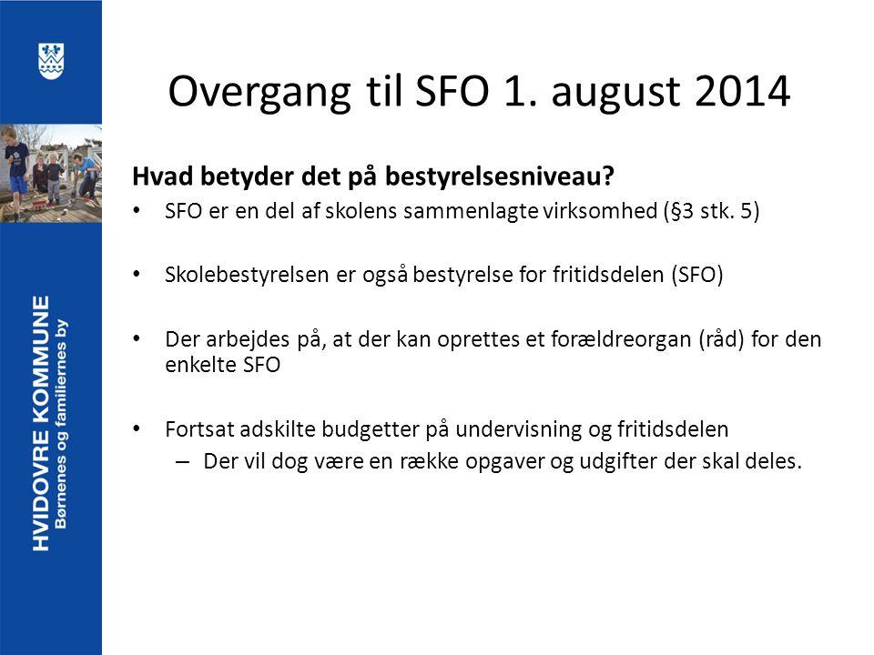 Overgang til SFO 1. august 2014 Hvad betyder det på bestyrelsesniveau.