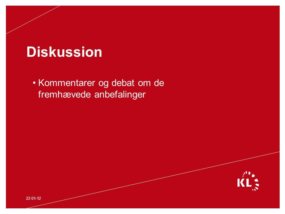 Diskussion Kommentarer og debat om de fremhævede anbefalinger 22-01-12