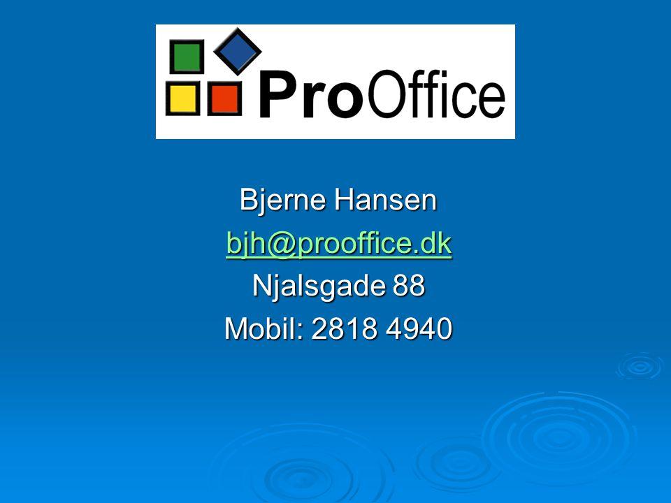 ProOffice Bjerne Hansen bjh@prooffice.dk Njalsgade 88 Mobil: 2818 4940