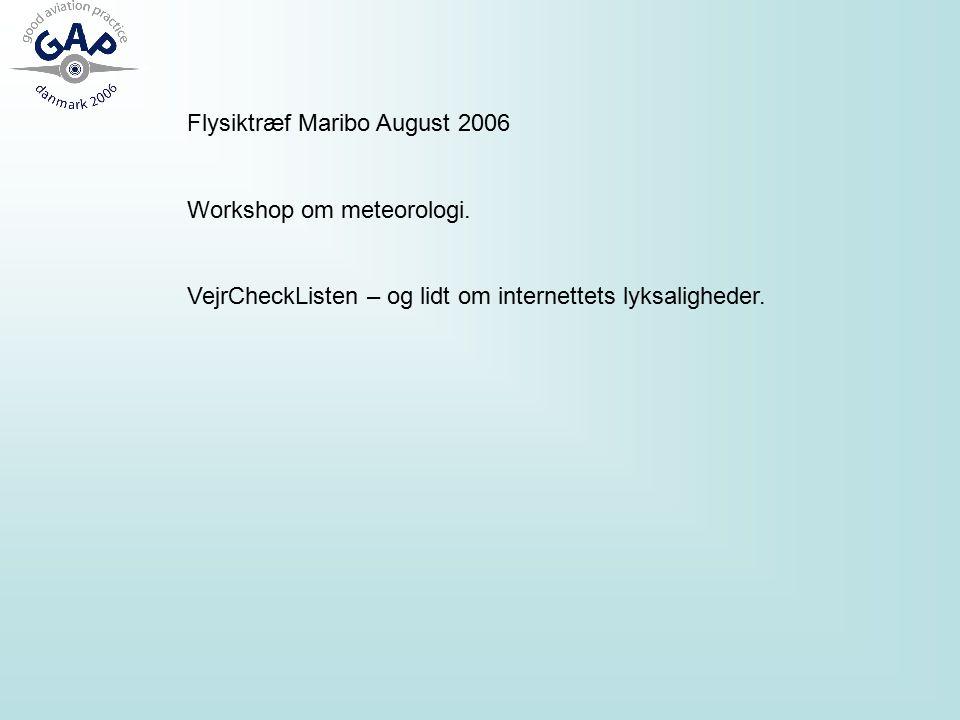 Flysiktræf Maribo August 2006 Workshop om meteorologi.