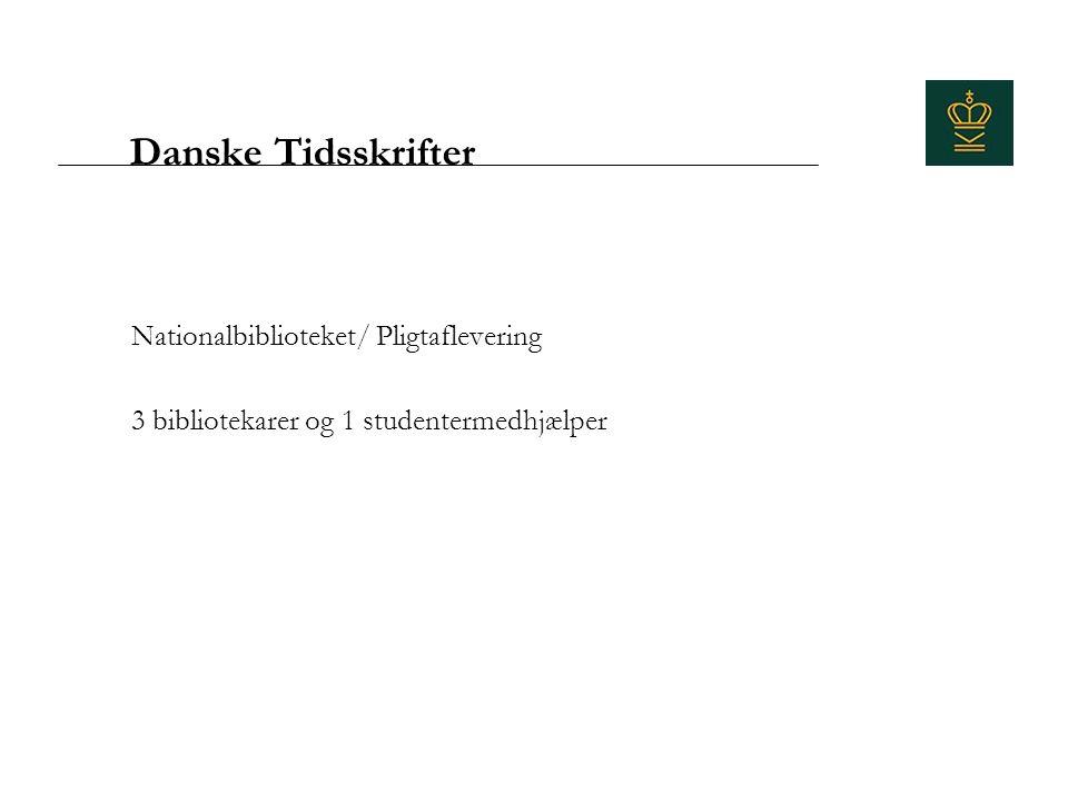 Danske Tidsskrifter Nationalbiblioteket/ Pligtaflevering 3 bibliotekarer og 1 studentermedhjælper