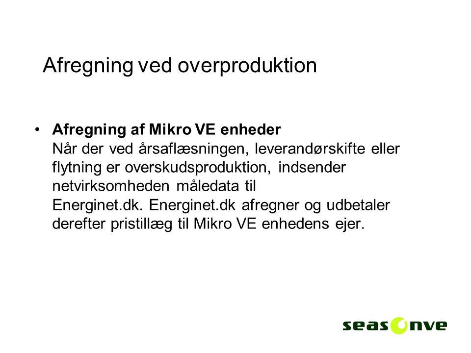 Afregning ved overproduktion Afregning af Mikro VE enheder Når der ved årsaflæsningen, leverandørskifte eller flytning er overskudsproduktion, indsender netvirksomheden måledata til Energinet.dk.