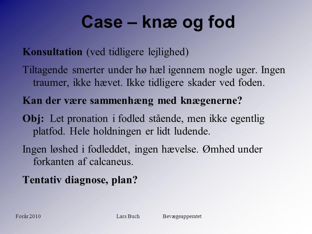 Forår 2010Lars Buch Bevægeapperatet Case – knæ og fod Blokade med Diprospan 1ml + Carbocain.