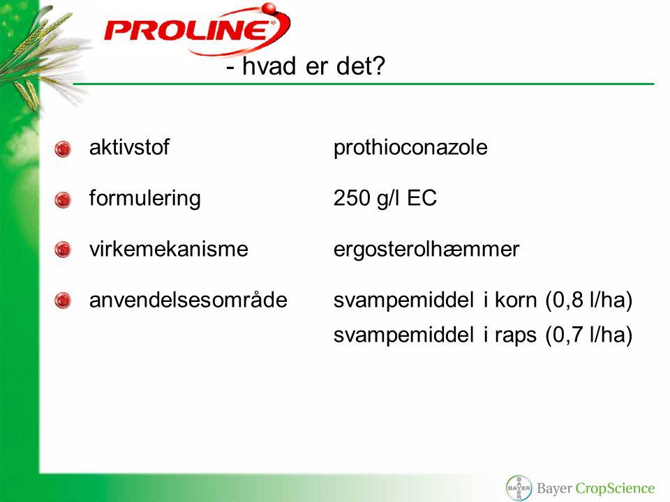 aktivstofprothioconazole formulering250 g/l EC virkemekanismeergosterolhæmmer anvendelsesområdesvampemiddel i korn (0,8 l/ha) svampemiddel i raps (0,7 l/ha) - hvad er det