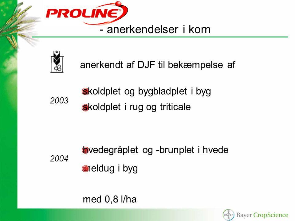 anerkendt af DJF til bekæmpelse af skoldplet og bygbladplet i byg skoldplet i rug og triticale hvedegråplet og -brunplet i hvede meldug i byg med 0,8 l/ha 2003 2004 - anerkendelser i korn