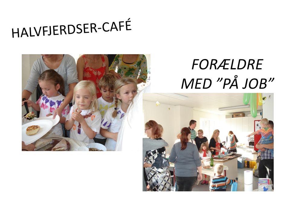 FORÆLDRE MED PÅ JOB HALVFJERDSER-CAFÉ
