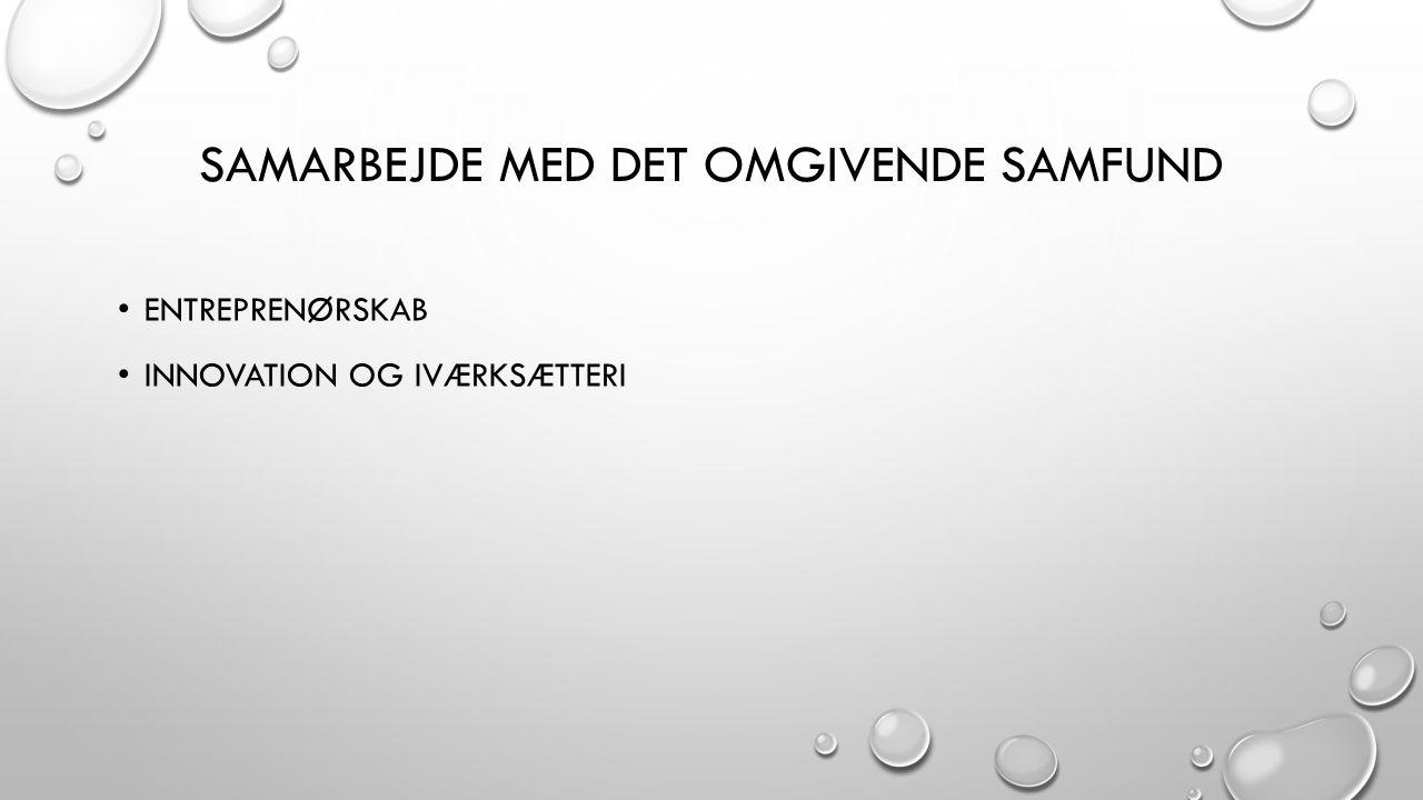 SAMARBEJDE MED DET OMGIVENDE SAMFUND ENTREPRENØRSKAB INNOVATION OG IVÆRKSÆTTERI