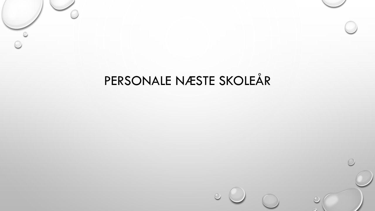 PERSONALE NÆSTE SKOLEÅR