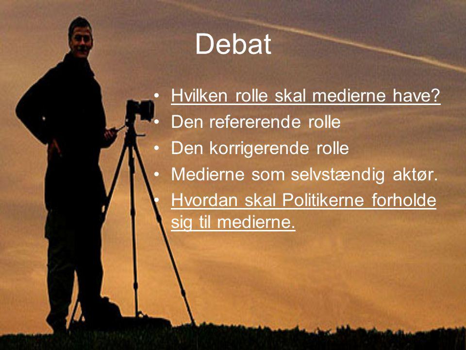 Debat Hvilken rolle skal medierne have.