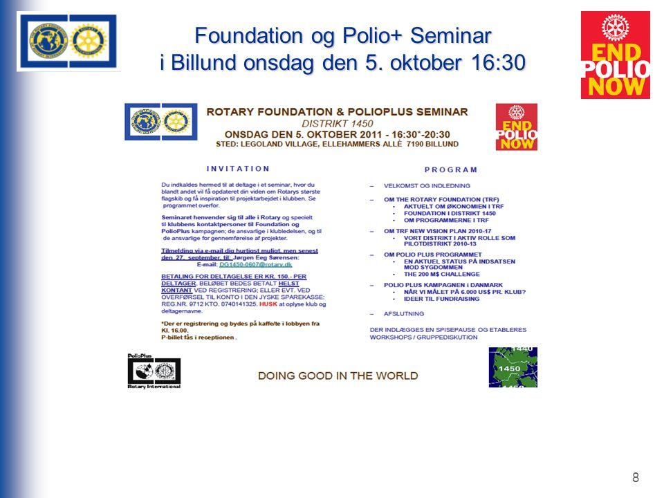 Foundation og Polio+ Seminar i Billund onsdag den 5. oktober 16:30 8