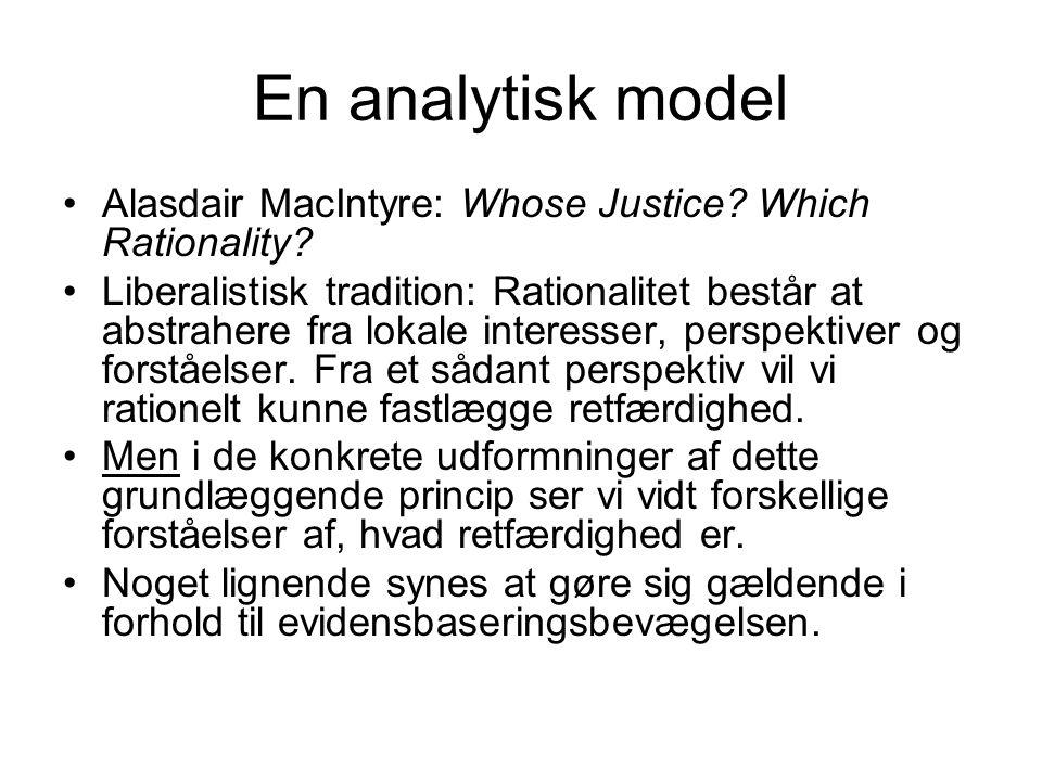 En analytisk model Alasdair MacIntyre: Whose Justice.