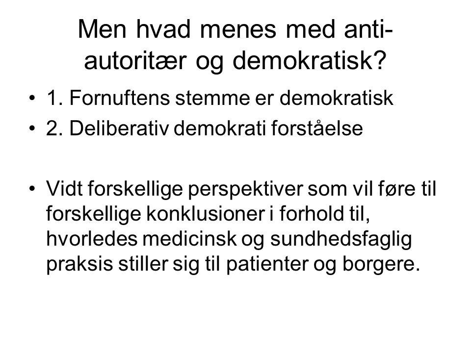 Men hvad menes med anti- autoritær og demokratisk.