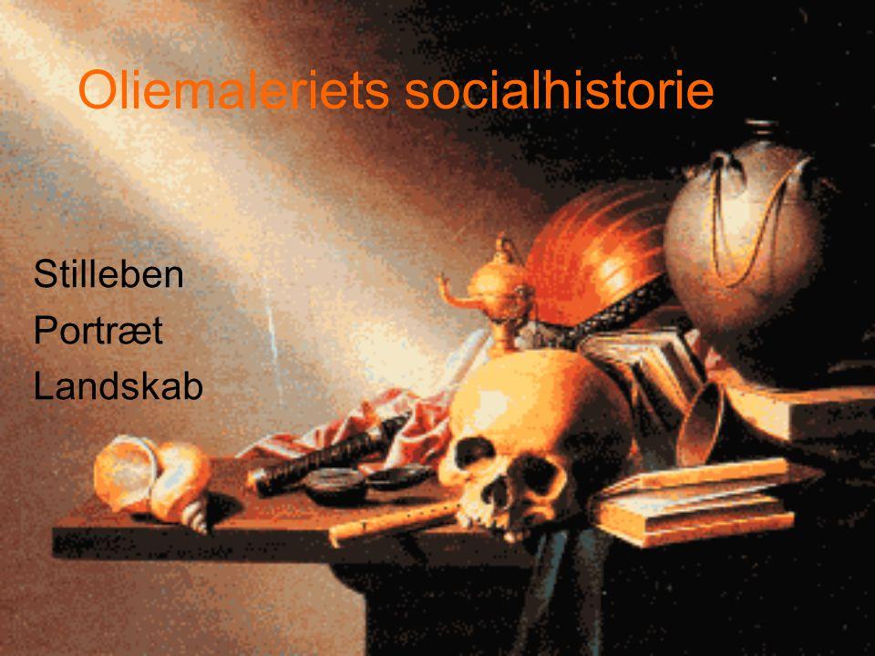 Oliemaleriets socialhistorie Stilleben Portræt Landskab