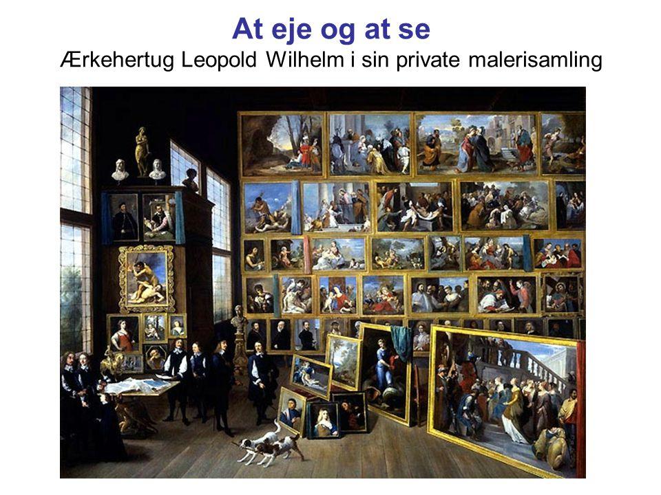 At eje og at se Ærkehertug Leopold Wilhelm i sin private malerisamling