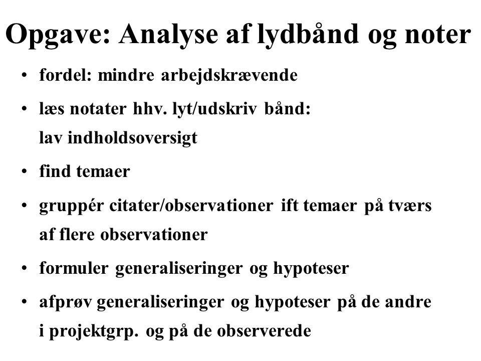 Opgave: Analyse af lydbånd og noter fordel: mindre arbejdskrævende læs notater hhv.