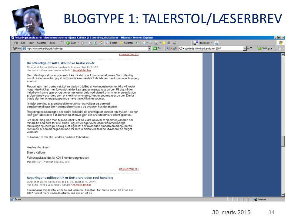 34 30. marts 2015 BLOGTYPE 1: TALERSTOL/LÆSERBREV