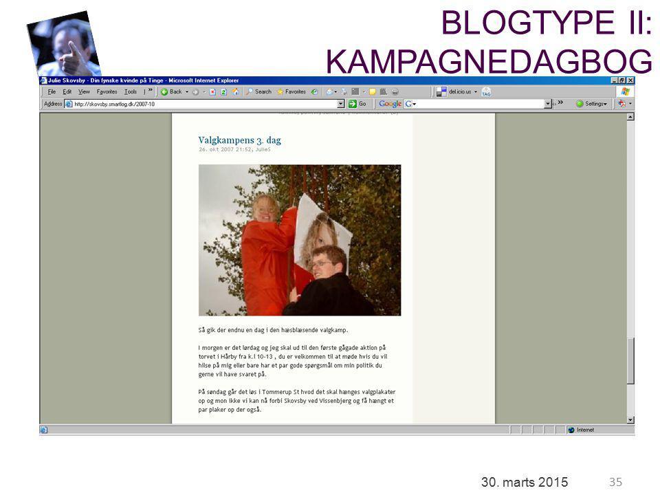 35 30. marts 2015 BLOGTYPE II: KAMPAGNEDAGBOG