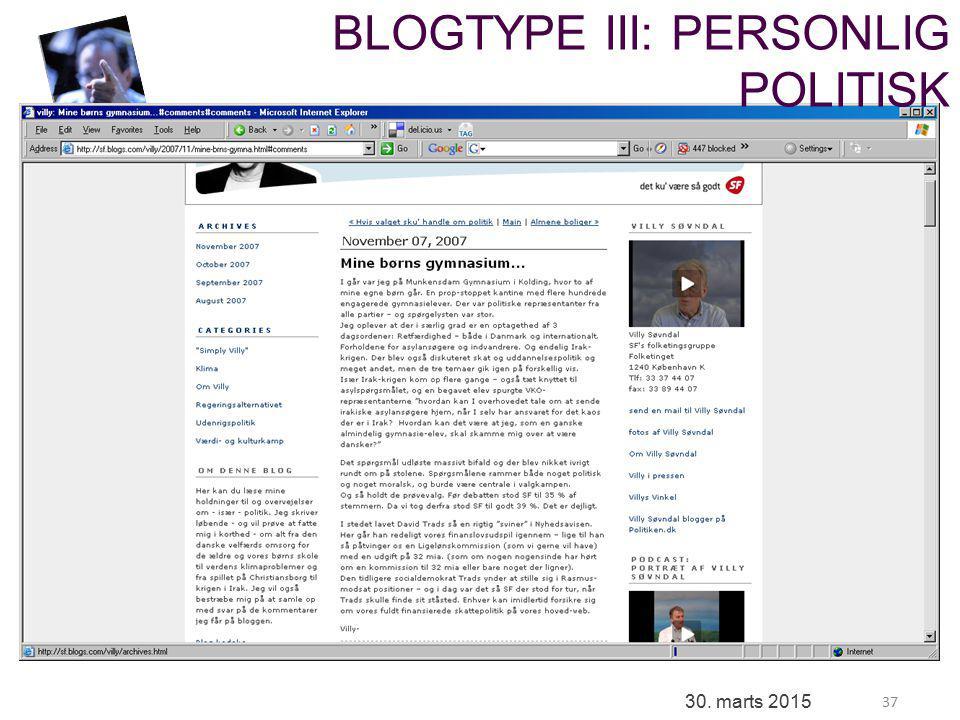 37 30. marts 2015 BLOGTYPE III: PERSONLIG POLITISK