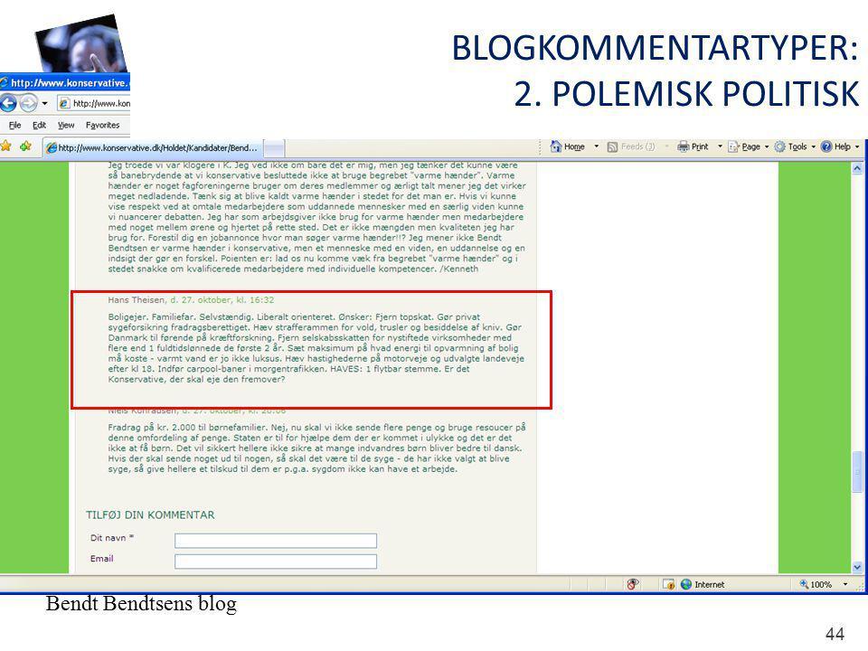 Bendt Bendtsens blog BLOGKOMMENTARTYPER: 2. POLEMISK POLITISK 44