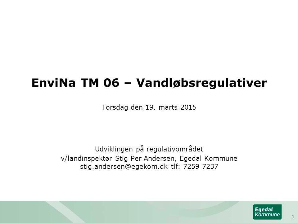 EnviNa TM 06 – Vandløbsregulativer Torsdag den 19.